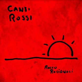 Rocco Rosignoli, Canti Rossi