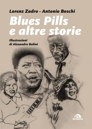Lorenz Zadro e Antonio Boschi, Blues pills e altre storie